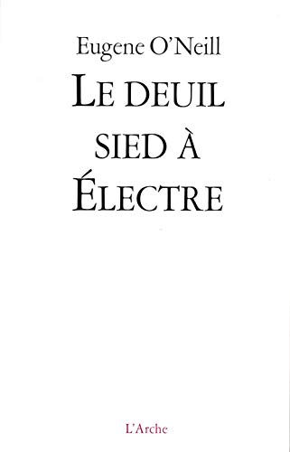 Le deuil sied a electre (9782851814791) by Eugène O'Neill