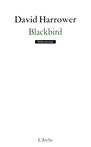 9782851816641: Blackbird (Scène ouverte)