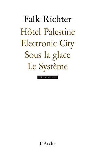 HOTEL PALESTINE/ ELECTRONIC CITY / SOUS: RICHTER FALK