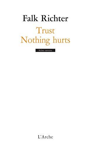 TRUST / NOTHING HURTS: RICHTER FALK
