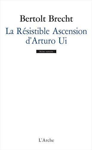 RÉSISTIBLE ASCENSION D'ARTURO UI: BRECHT BERTOLT