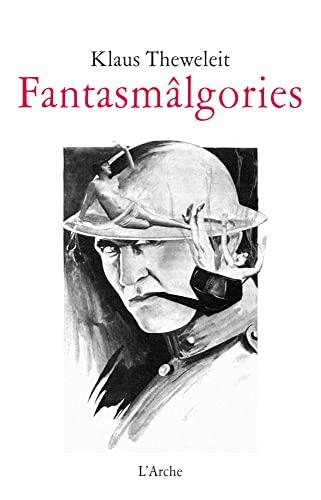 FANTASMALGORIES: THEWELEIT KLAUS