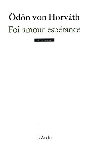 9782851818508: Foi amour espérance : Une petite danse de mort en cinq tableau