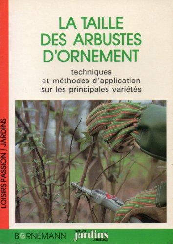 9782851824370: LA TAILLE DES ARBUSTES D'ORNEMENT. Techniques et méthodes d'application sur les principales variétés