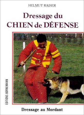 9782851824783: Dressage du Chien de Défense