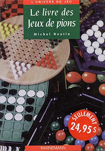 Le livre des jeux de pions: Boutin, Michel