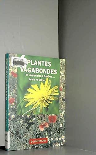 9782851826619: PLANTES VAGABONDES ET MAUVAISES HERBES..