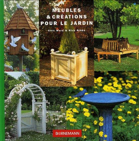 9782851826688: Meubles & créations pour le jardin : 20 réalisations faciles pour embellir votre jardin