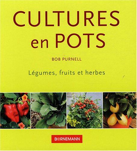9782851826794: Cultures en pots : Légumes, fruits et plantes aromatiques