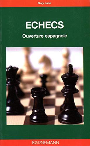 9782851826800: Les échecs : Ouverture espagnole