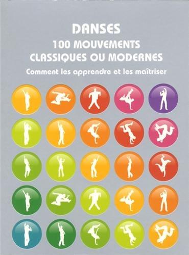 9782851826893: Danses 100 mouvements classiques ou modernes : Comment les apprendre o et les ma�triser