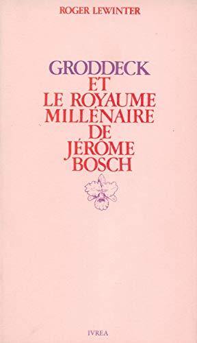 """9782851840295: Groddeck et """"Le Royaume millénaire"""" de Jérôme Bosch: Essai sur le paradis en psychanalyse (French Edition)"""