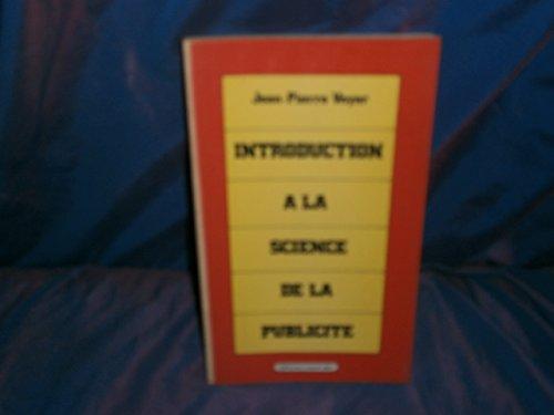 Introduction a la science de la publicite: Jean-Pierre Voyer
