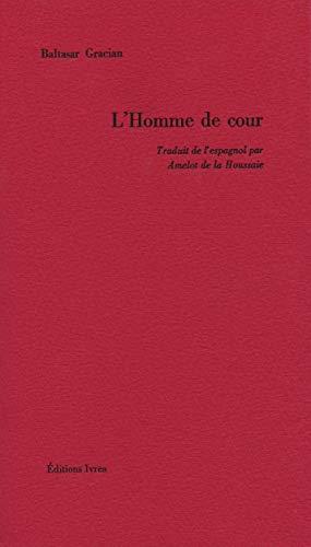 L'Homme de cour (2851841149) by Baltasar Gracian; Amelot de la Houssaie