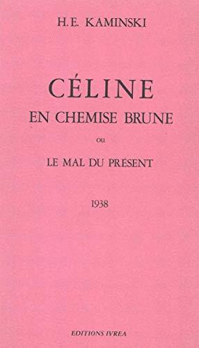 9782851841421: Céline en chemise brune, ou, Le mal du présent (French Edition)