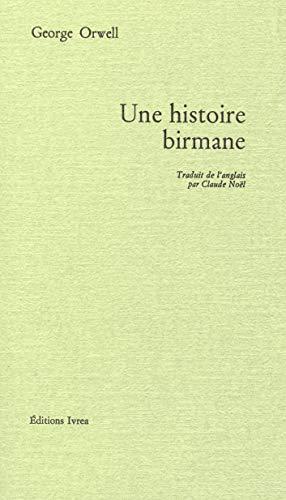 HISTOIRE BIRMANE -UNE-: ORWELL GEORGE