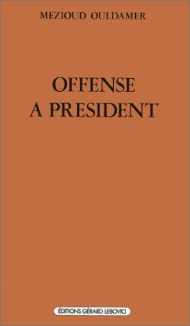 9782851841575: Offense à président (French Edition)