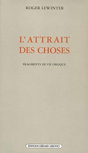 9782851841612: L'Attrait des choses : Fragments de vie oblique