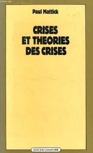 9782851841933: Crises et theories des crises (Champ Libre)