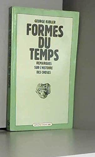 9782851841964: Formes du temps - remarques sur l'histoire des choses (Champ Libre)