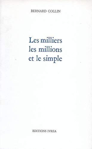 9782851842732: Les milliers, les millions et le simple