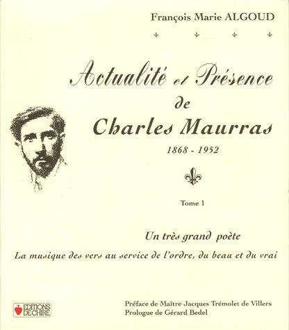 Actualité et présence de Charles Maurras 1868-1952: François-Marie Algoud