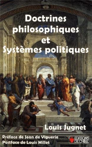 Doctrines philosophiques et systèmes politiques Jugnet, Louis: Louis Jugnet