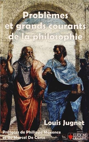 Problèmes et grands courants de la philosophie: Louis Jugnet; Philippe
