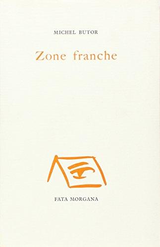 Zone franche.: BUTOR (Michel)