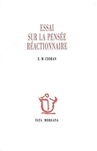 Essai Sur La Pensee Reactionnaire: Cioran, E. M.