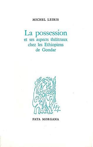 9782851942708: La Possession et ses aspects th��traux chez les Ethiopiens de Gondar