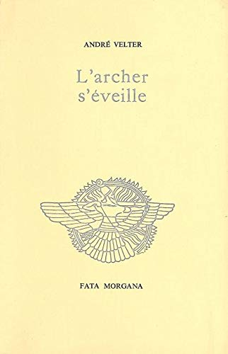 L'ARCHER S'EVEILLE: VELTER, ANDRE