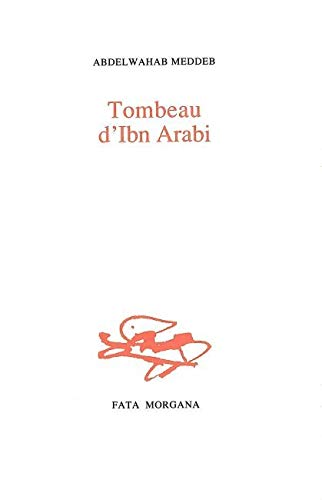 Tombeau d'Ibn Arabi (French Edition): Abdelwahab Meddeb