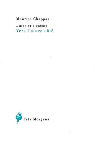 A rire et a mourir No 2006 Vers l'autre cote: Chappaz Maurice