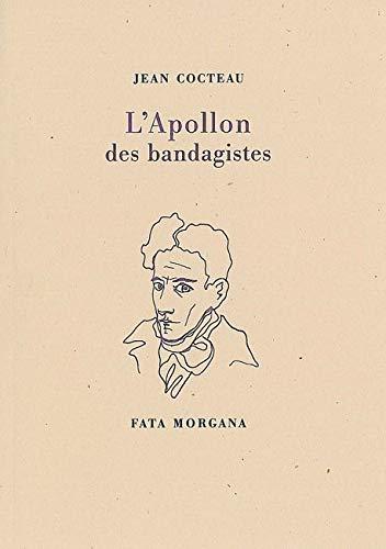 Apollon des bandagistes: Cocteau Jean