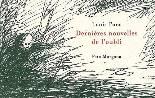 DERNIERES NOUVELLES DE L'OUBLI: PONS LOUIS