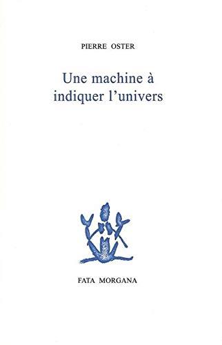 9782851947383: une machine à indiquer l'univers