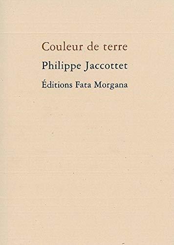 COULEUR DE TERRE: JACCOTTET PHILIPPE
