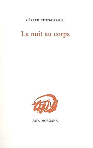NUIT AU CORPS -LA-: TITUS CARMEL GERARD