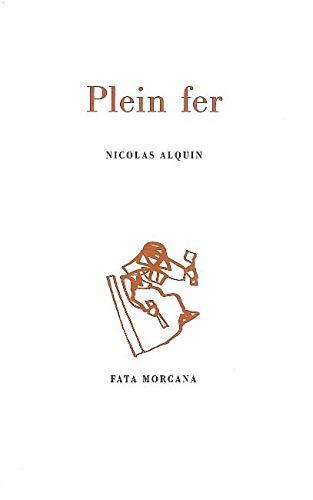 PLEIN FER: ALQUIN NICOLAS