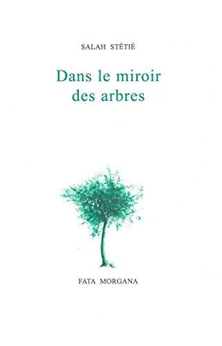 9782851947994: Dans le miroir des arbres