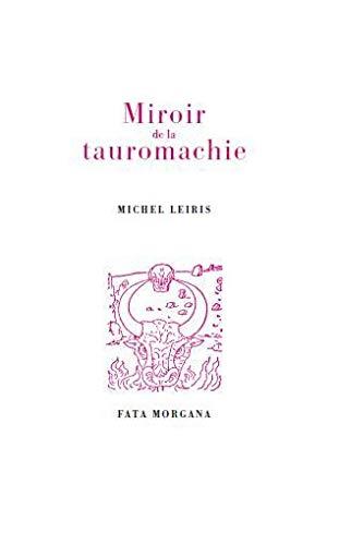 MIROIR DE LA TAUROMACHIE: LEIRIS MICHEL