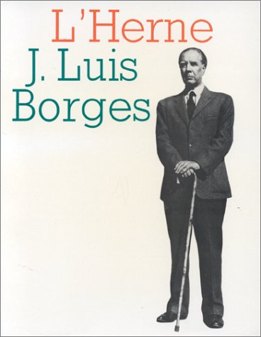 CAHIERS DE L'HERNE, 4: JORGE LUIS BORGES