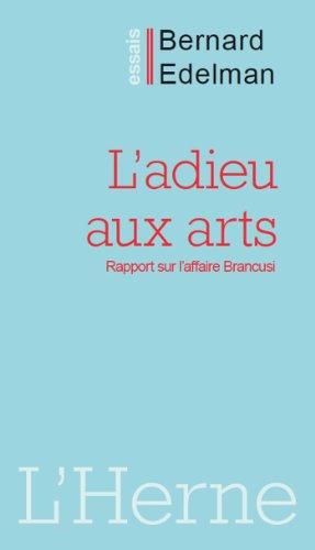 9782851974471: L'adieu aux arts : Rapport sur l'affaire Brancusi