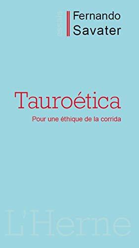 9782851974488: Tauroética : Pour une éthique de la corrida (Essais)