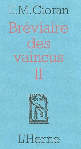 BRÉVIAIRE DES VAINCUS II: CIORAN EMIL MICHEL