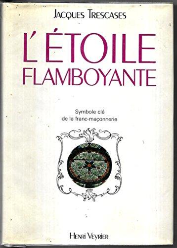 9782851992048: L'Étoile flamboyante ou la Recherche d'une parole perdue