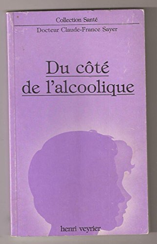 Du côté de l'alcoolique (Collection Santé): Claude-France Sayer