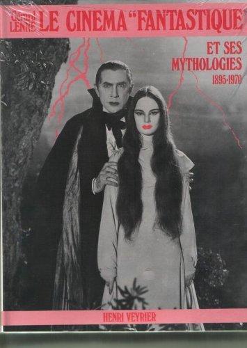 """9782851993755: Le cinéma """"fantastique"""" et ses mythologies: 1895-1970 (French Edition)"""