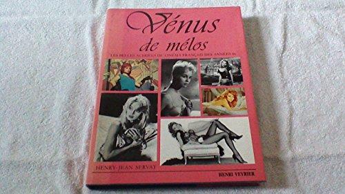 9782851994295: Venus de melos : les belles actrices du cinema français des annees 60 (Henri Veyrier)